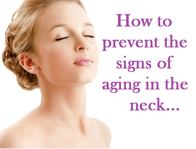 How to prevent the signs of aging in the neck.