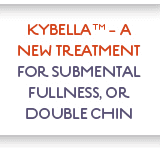 Kybella is the first and only FDA-approved injectable drug that contours and improves the appearance of moderate to severe submental fullness, sometimes referred to as double chin. title=